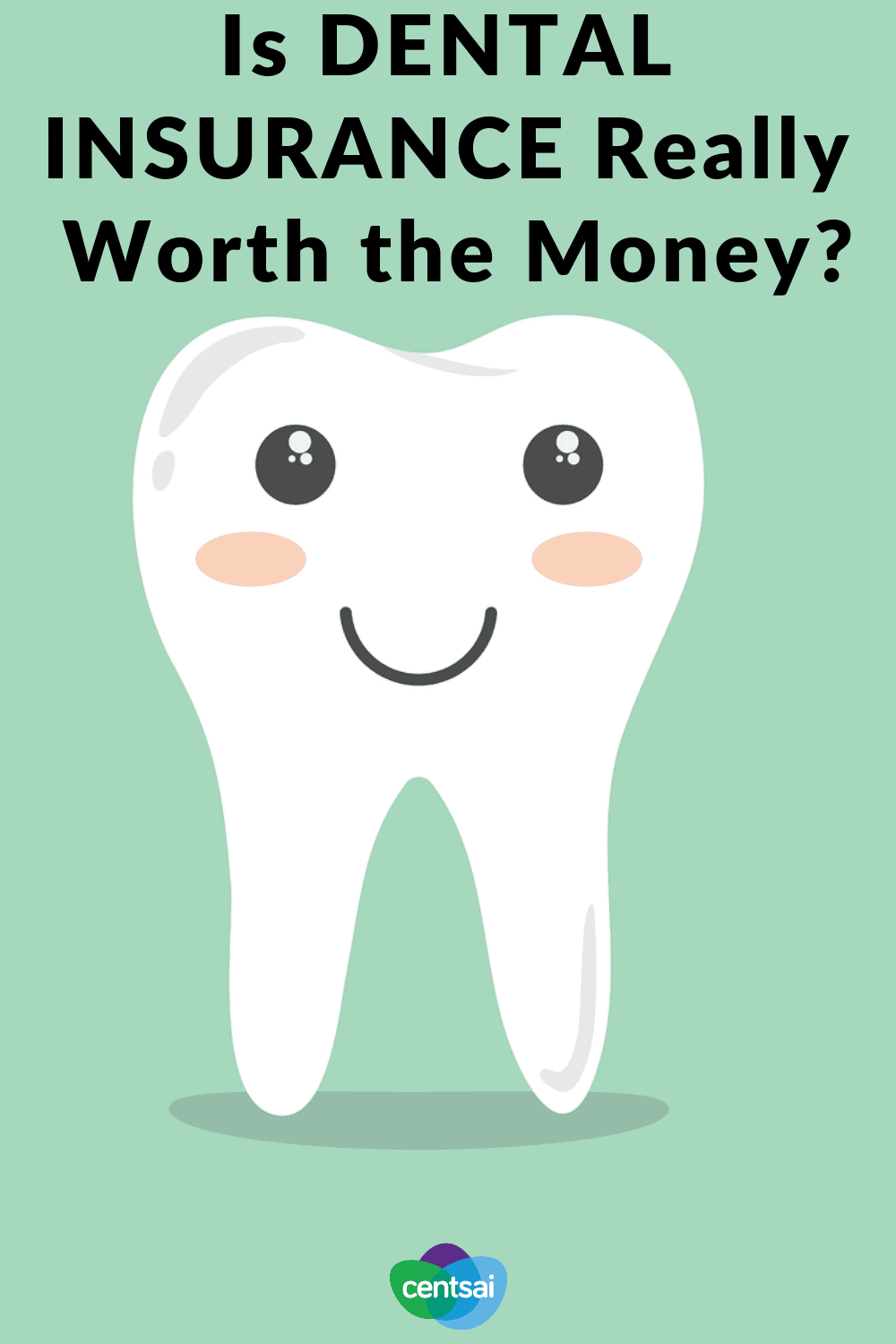 "Is Dental Insurance Really Worth the Money? When it comes to dental care, it often feels like you have a choice between letting your teeth rot or letting your bank account wither away. You find yourself asking, ""Is dental insurance worth the money?"" Do a little financial calculation to find out whether you can keep both your teeth and your cash. #insuranceblog #dentalinsurance"