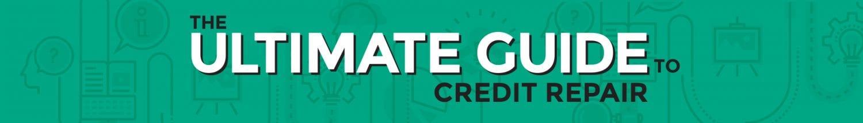 The Ultimate Guide to Credit Repair