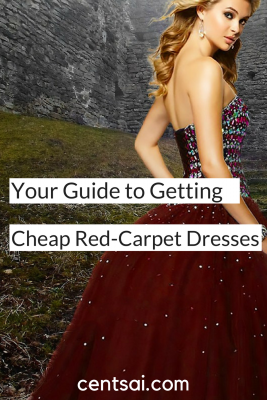 Your Guide to Getting Cheap Red-Carpet Dresses. Celebs' high-class Oscar looks are often worth thousands — even millions. So how can you get those looks without selling your soul to the devil in Prada? Luckily, there are ways to get your hands on cheap red-carpet dresses — or at least, similar versions of them.