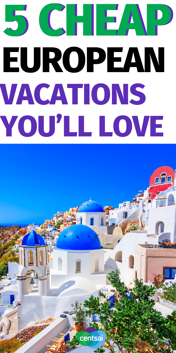 Do you dream of traveling, BUT worry you can't afford it? Check out these cheap European vacations that both you and your wallet will surely love! #CentSai #cheapvacationideas #Cheapvacation #cheapvacationdestinations #cheapvacations