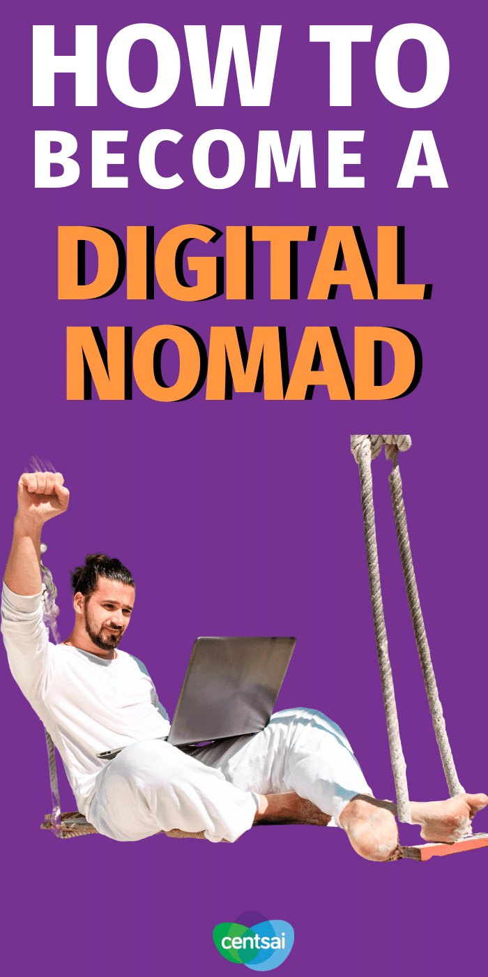 Do you want to see the world, but doubt you have the time or money to make it happen? Good news: Remote work may allow you to combine business and travel. Learn how to become a digital nomad and live the life you want without busting your budget. #CentSai #digitalnomad #career #travelblog #careeradvice #makemoneyfromhome