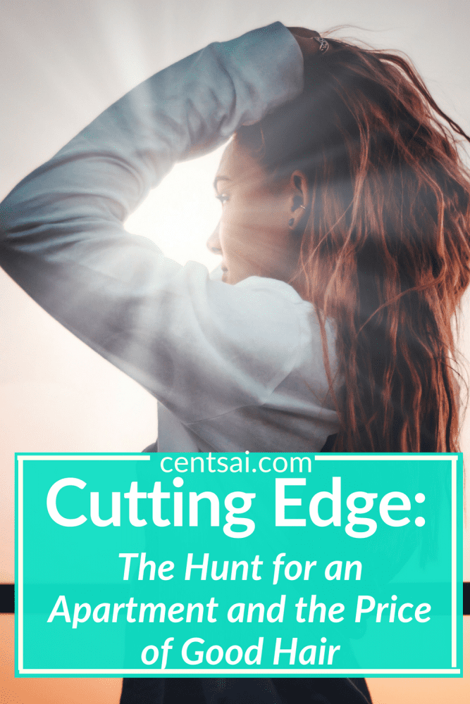Cutting Edge: The Hunt for an Apartment and the Price of Good Hair. Living in New York is expensive, especially if you're an ex-pat without credit. This frugal living ideas will definitely help you, learn how to get an apartment with no credit and avoid expensive haircuts. #frugaltips #frugallivingideas #frugalliving