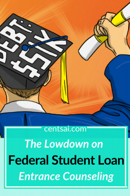The Lowdown on Federal Student Loan Entrance Counseling. Borrowing money from the government to go to college? Don't miss a step. Get the lowdown on federal student loan entrance counseling today. #college #debt #studentloan