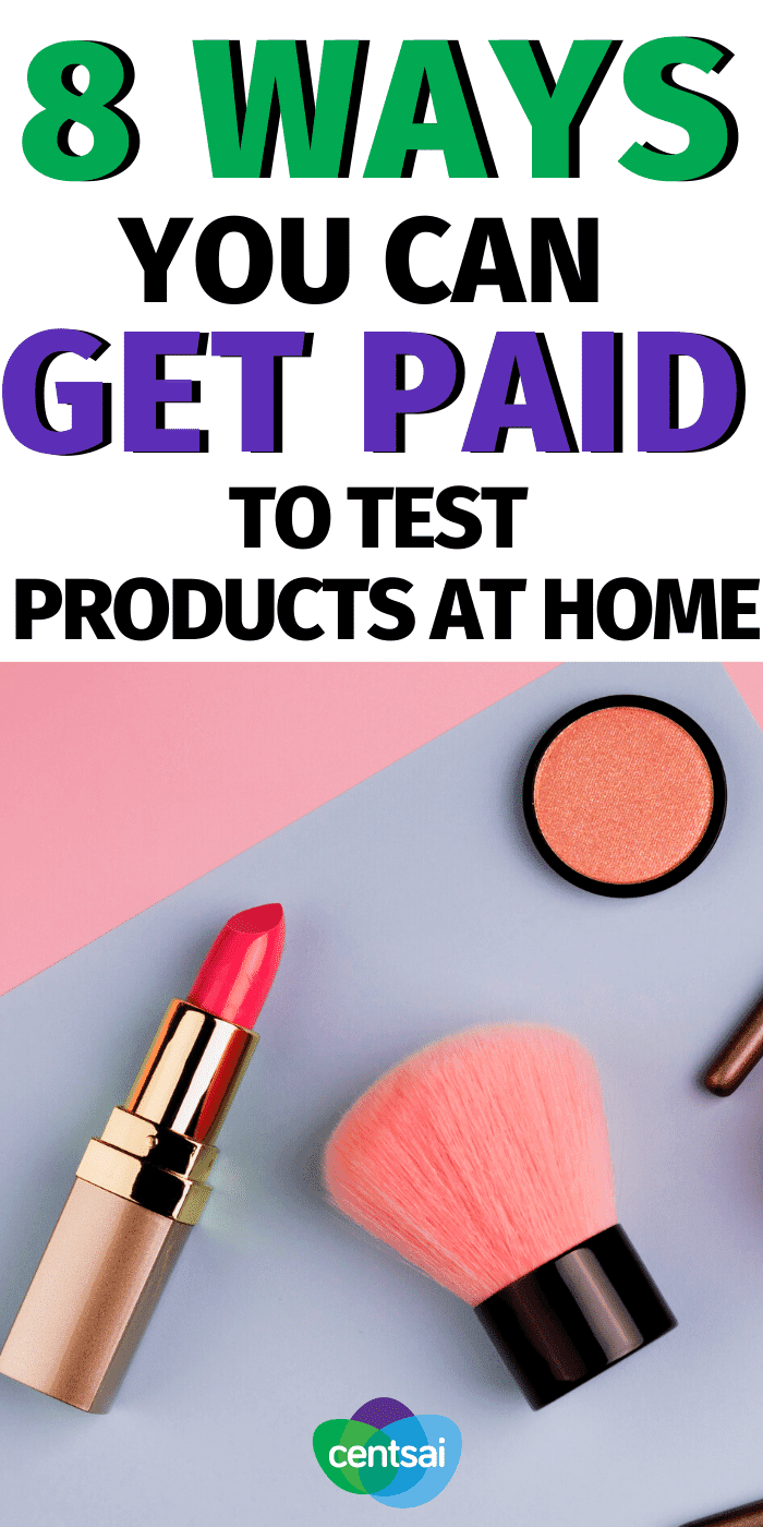 Do you want to get money while staying at home? It's easier than you think to make money from your couch. Check out these companies that will pay you to test products at home. #CentSai #testproductsathome #Makemoremoney #sidehustle #Makemoney