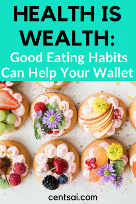 """Health Is Wealth: Good Eating Habits Can Help Your Wallet. What if I told you that """"health is wealth"""" isn't just a cliché? Seriously. Learn how to eat healthy on a budget that can get both you and your wallet in great shape. #howtoeathealthyonabudget #frugaltips #frugallivingtips"""