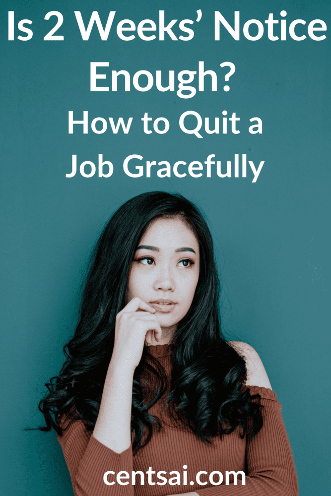 Is 2 Weeks' Notice Enough? How to Quit a Job Gracefully. Stuck trying to figure out how to quit a job you hate? Is two weeks' notice enough? Get the lowdown on how to give notice to your employer. #howtoquitajobgracefully #howtoquitajob #howtoquitajobyouhate