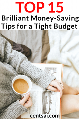 Top 15 Brilliant Money-Saving Tips for a Tight Budget. Feeling strapped for cash? Before you move back into your parents' house, check out these amazing saving money tips and ideas. #savingtipsmoney #savingtips #savingtipsbudget #savingtipsteens #savemoneytips #savemoneyideas