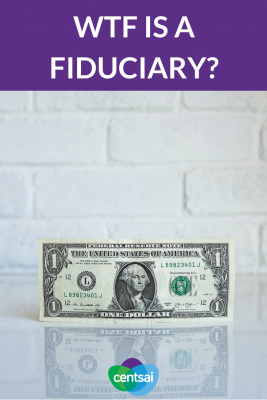 WTF Is a Fiduciary? Want a trustworthy financial adviser? Make sure she's a fiduciary. Read and learn what it means to be a fiduciary and why it's important. #Fiduciary #financialadviser