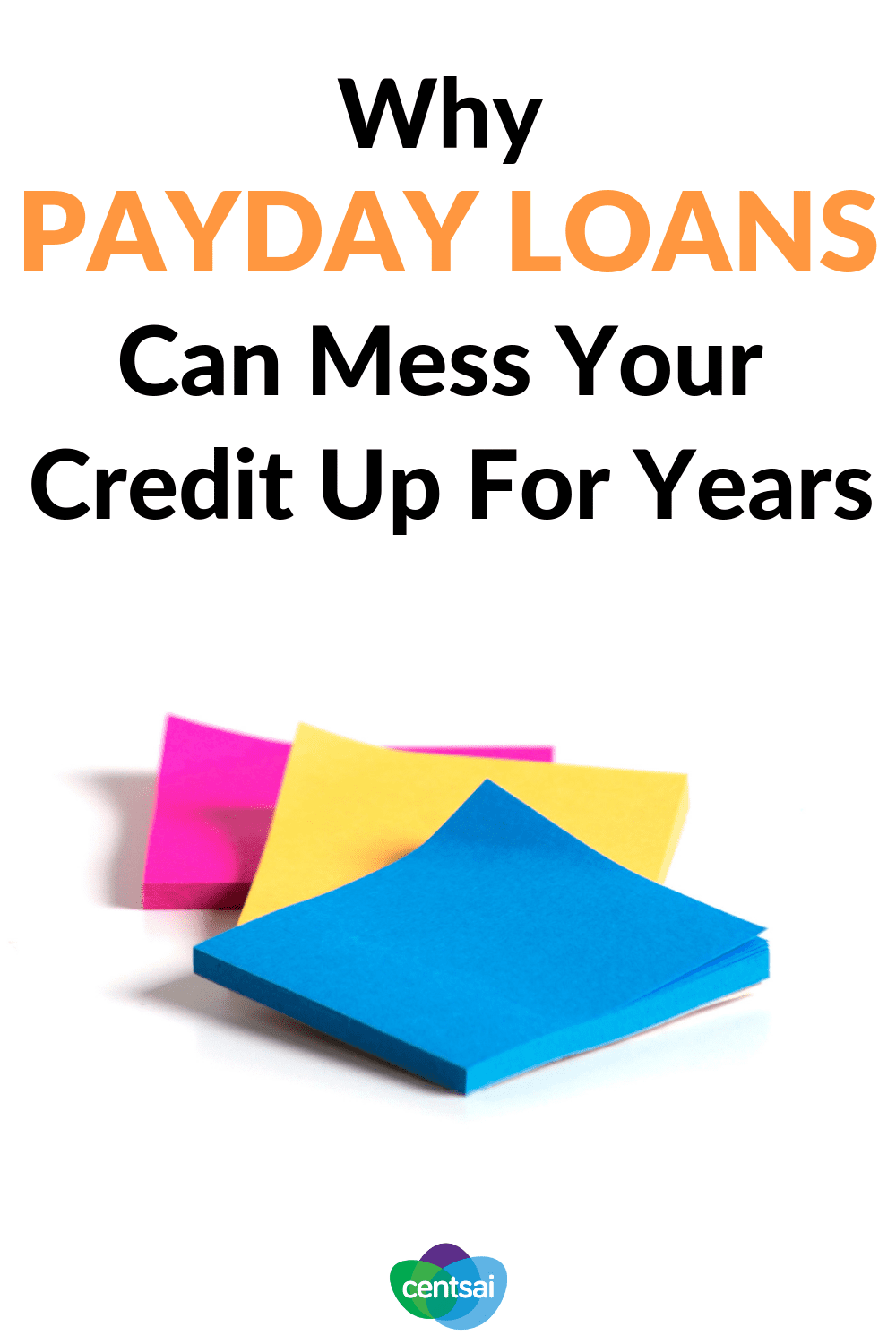 Why Payday Loans Can Mess Your Credit Up For Years. Are you in a financial hole? Payday loans can be tempting, but beware. Why are payday loans bad, you ask? Learn how and why to avoid them. #payday #Loans #creditcard #debt #paydayloans