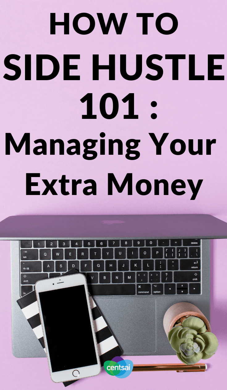 How to Side Hustle 101: Managing Your Extra Money. An extra gig means extra money. Who can say no to that? Learn how to side hustle the smart way with these income management tips. #sidehustle #Makemoney #makeextramoney