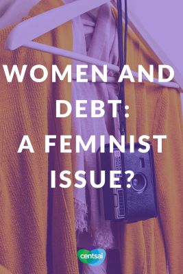 Women and Debt: A Feminist Issue?. Did you know that women are hit harder with debt than men? Check out the stats on women and debt and learn what they mean for you. #women #debt #financialplanning #feministissue