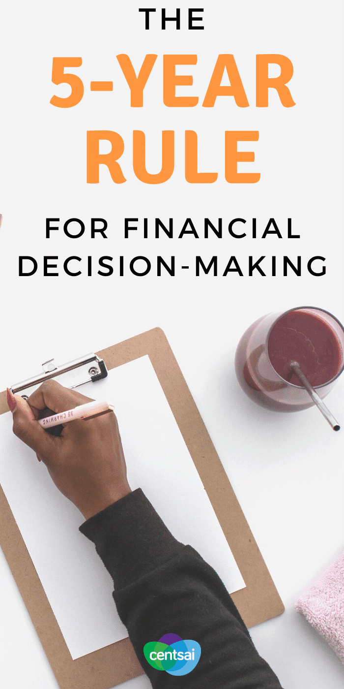 Do You Know What the 5-Year Rule is? Do you freeze when trying to make a financial decision? You're not alone. But this financial decision-making trick can make your life easier. #CentSai #5yearrule #financialdecision #moneymanagement #moneytips