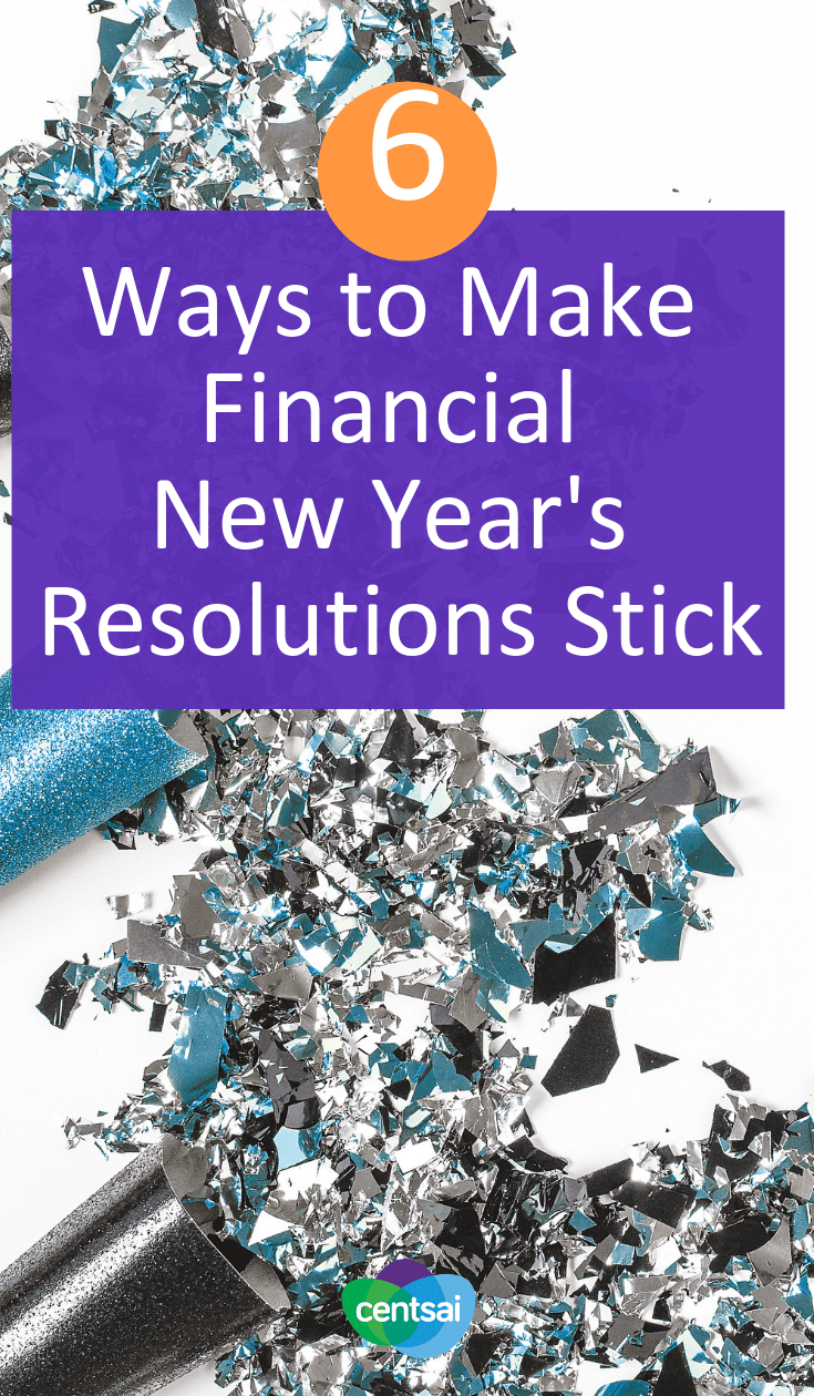 6 Ways to Make Financial New Year's Resolutions Stick. If you can take your financial resolutions and break them down into smaller sub-goals, you'll have a much better chance of completing them. #financialadviser #financialeducation #financialliteracy #millennials
