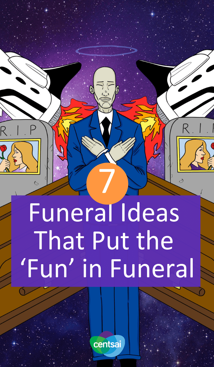 7 Funeral Ideas That Put the 'Fun' in Funeral. The cost of death can be prohibitive. But these unique funeral ideas can make saying goodbye special and, in some cases, more affordable.  #funeral #funeralideas #financialplanning #taboomoney