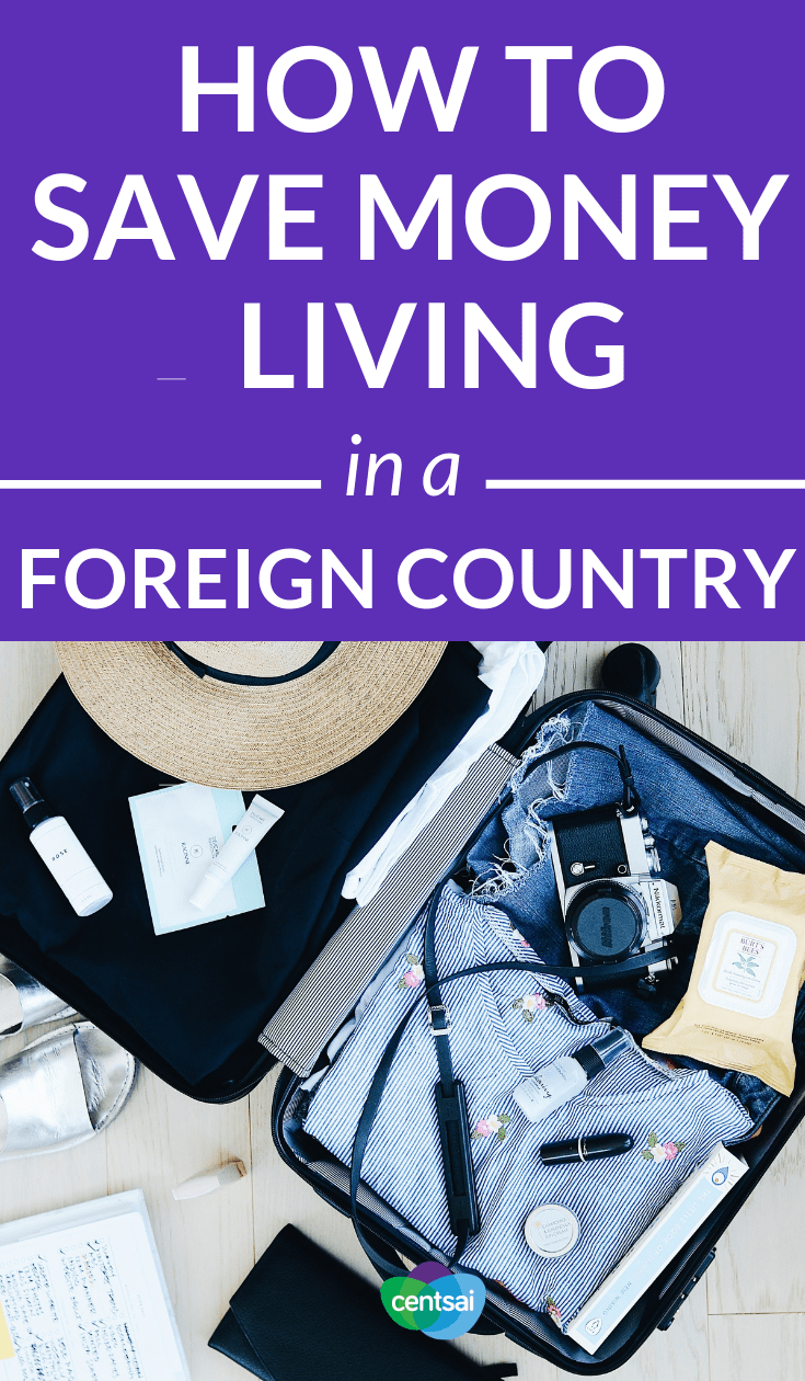 How to Save Money Living in a Foreign Country. Did you know that you can actually save money by living abroad? Learn how today so you can satisfy both your wanderlust and your wallet. #savingmoney #travelblog #expatriate #costofliving