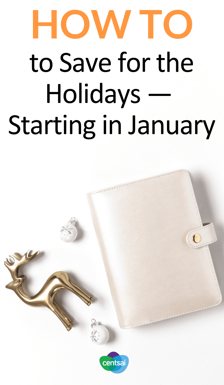 How to Save for the Holidays — Starting in January! We know, you're still aching from this last holiday season. But start planning now, and the next one may hurt less. Learn how to save for the holidays. #savingtips #holidays