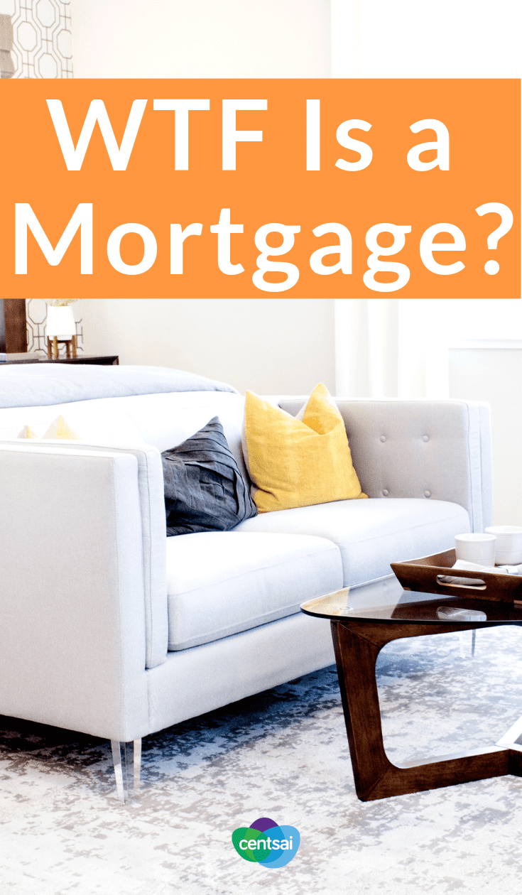 What is a mortgage and how does it work? Get the lowdown #WTF #Mortgage #mortgagetips #realestate