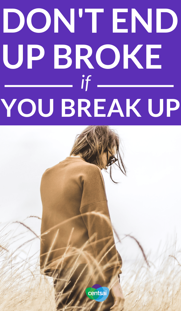Don't End Up Broke If You Break Up. What would happen if your beau broke it off tomorrow? Learn how to prepare for a breakup before you end up in a worst-case scenario. #breakup #personalfinance #moneymanagement #moneysavingtips