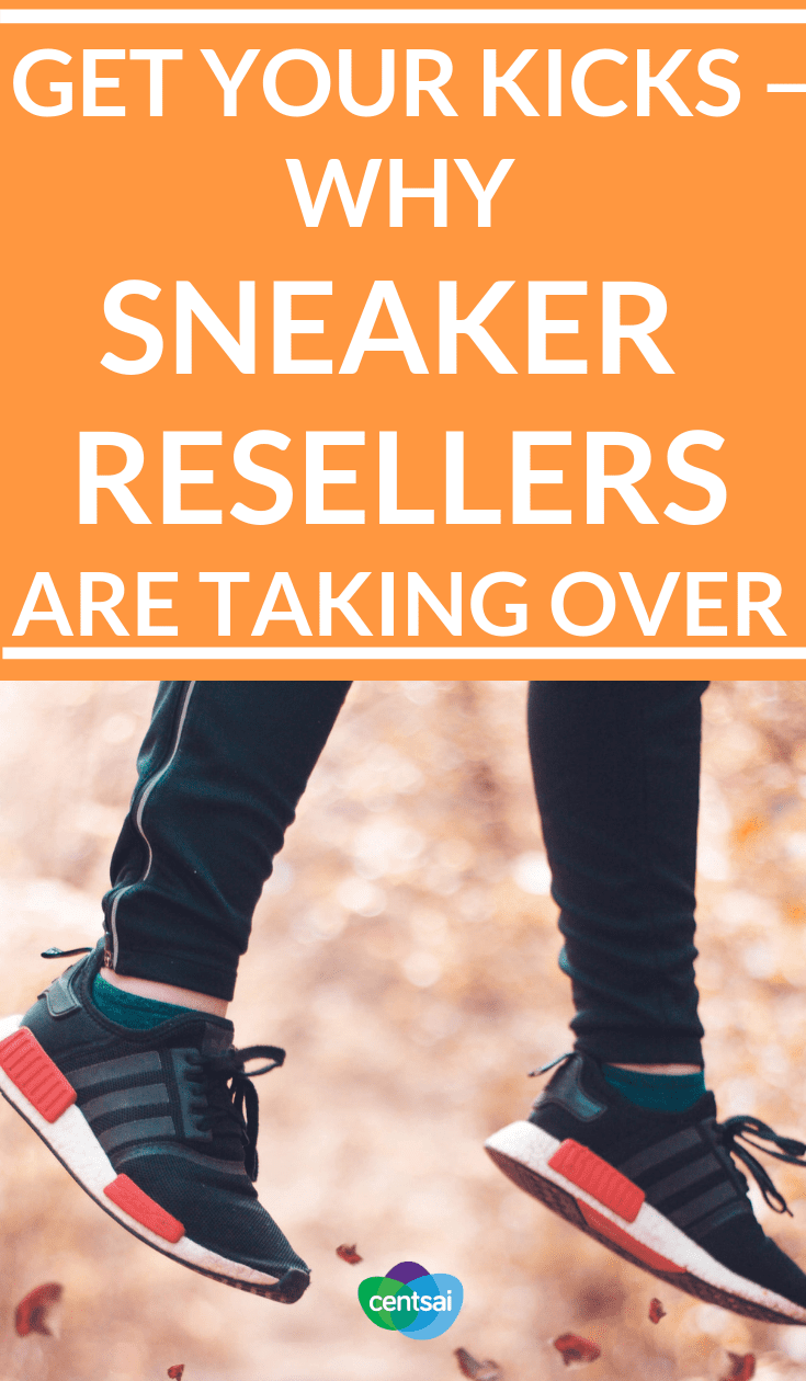 dc08cd99e6bf Get Your Kicks — Why Sneaker Resellers Are Taking Over. Reselling sneakers  is all the