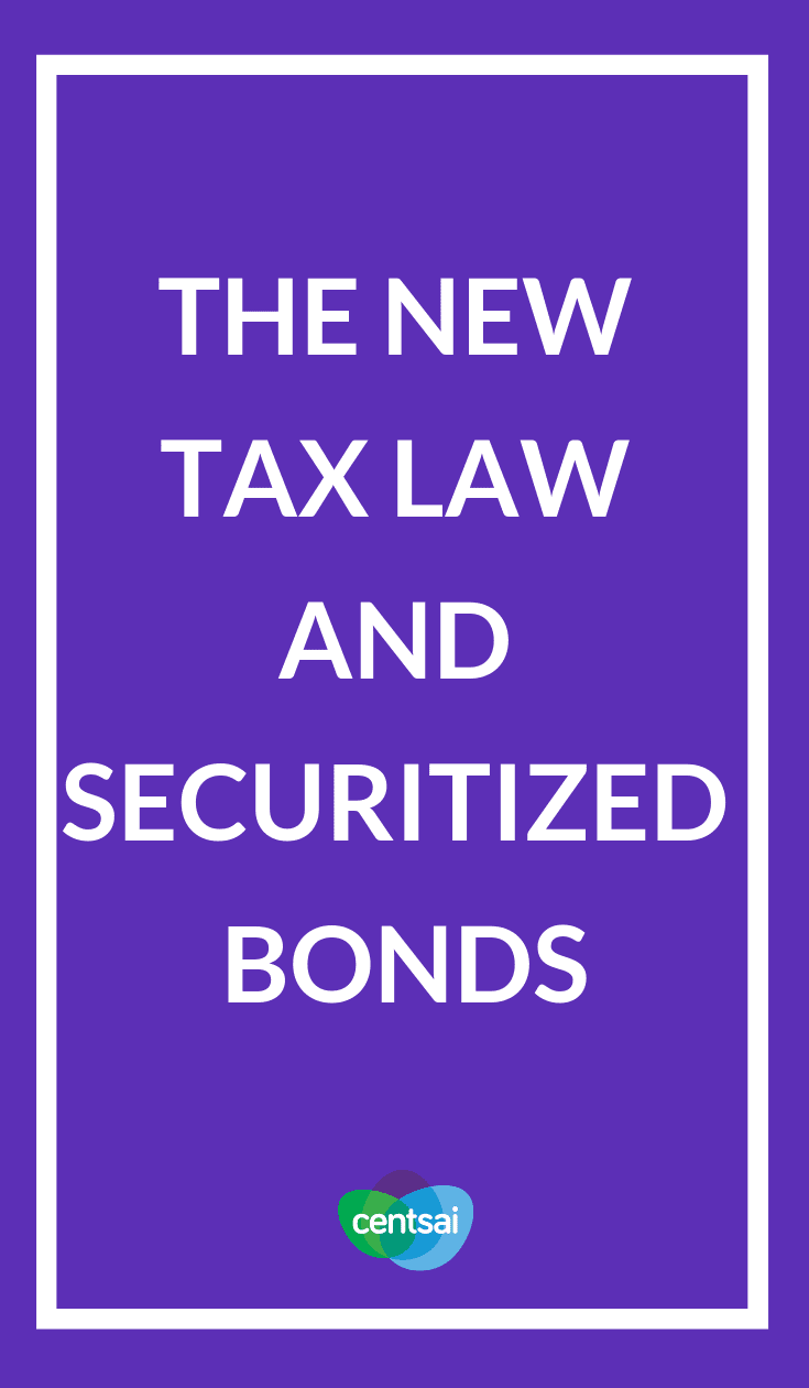 The New Tax Law and Securitized Bonds. What does the new tax law mean for you? One thing's for sure: Securitized bonds look like a sweeter deal than ever. Learn why. #taxes #taxestips #taxseason #tax