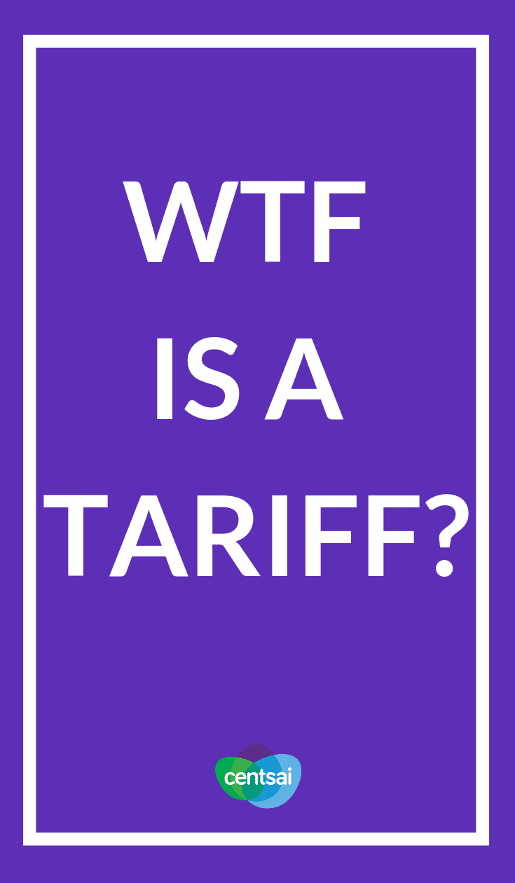WTF Is a Tariff? I'll make it simple: It's a tax. A really bad one. Period. Get the lowdown on how tariffs work, why governments use them, and how they affect you. #taxestips #taxes #tax #taxes2019