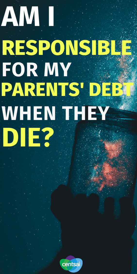 What Happens to Your Parents Debt When They Die? Just your own finances can be overwhelming. So what should you do if your parents die with debt? Are you responsible for it? Read and learn. #debt #debtmanagement #personalfinance #moneymatters #CentSai
