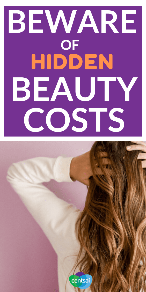 Beware of Hidden Beauty Costs. The cost of beauty can add up to thousands of dollars over just one year. Are women really doing it for themselves? Should they need to? #costofbeauty #frugaltips #beautytips #frugalideas