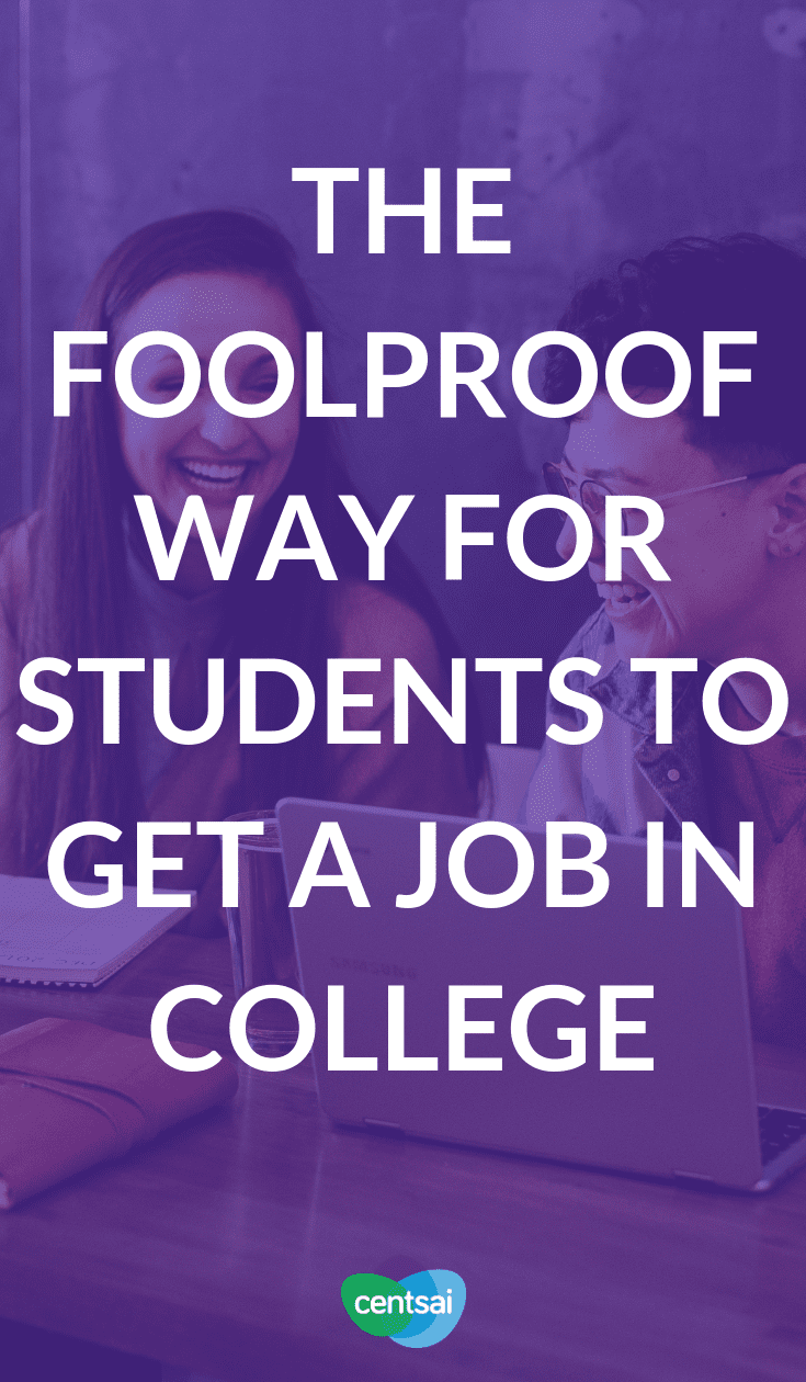 The Foolproof Way for Students to Get a Job in College. Not sure how to get a job in college? We've got you covered. Check out these tips for students, and you'll ace your #jobhunt in no time. #college #students #tipsforstudents