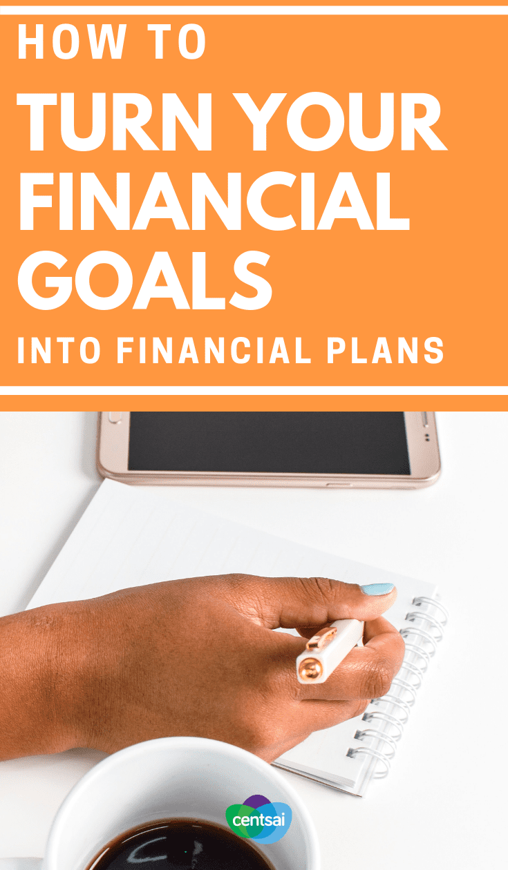 How to Turn Your #FinancialGoals Into #FinancialPlans. Setting financial goals is important, but it's not enough to just have them. Learn how to make a financial plan to meet them. #financialliteracy #financialplanning #financialindependence