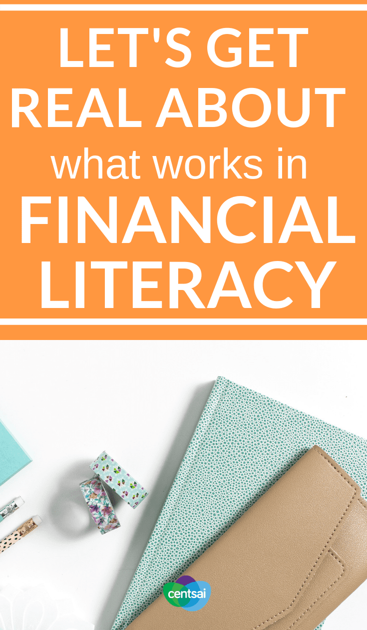 Let's Get Real About What Works In #FinancialLiteracy Could a lack of financial literacy be costing you money? Learn how to become financially literate, no matter where you are in life. #personalfinance #personalfinancetips #financialindependence