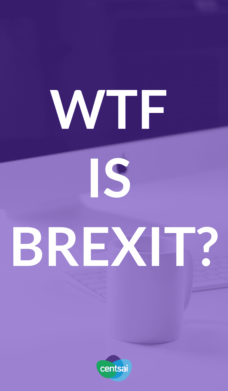 If you listen to the news, it's hard to miss all the talk about #Brexit But what is Brexit, exactly? Get the lowdown with our thorough guide. #financialliteracy #financialplanning #investingforbeginners #investingmoney