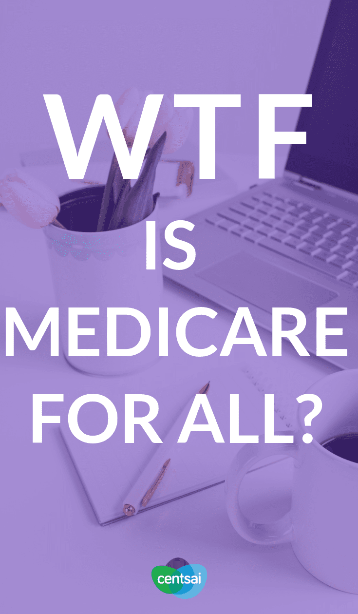 WTF Is Medicare for All? You've probably heard the term bandied about a lot lately, but what is Medicare for All, exactly? And how would it work? Get the lowdown. #healthcare