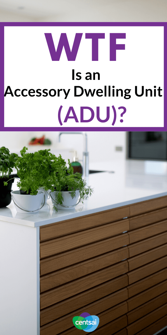 WTF Is an Accessory Dwelling Unit (ADU)? Want to host guests or renters, but don't have room in your house? Learn what an ADU is and how it can help. #makemoney #makemoneyfast #personalfinance #realestate #investment #CentSai