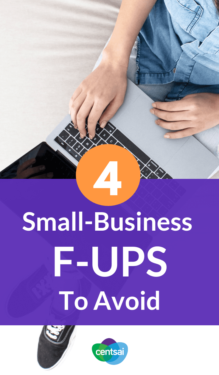 4 Small-Business F-ups To Avoid. Are you starting your own #business ? Make sure you're on the right foot. Check out these common small-business mistakes to avoid. #investingforbeginners #investingmoney #investing #investmentideas #investment