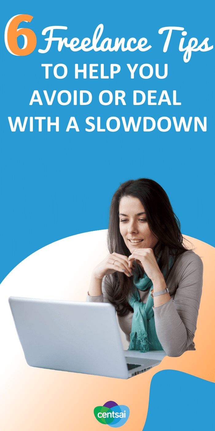 Unexpected work slowdowns can hit independent contractors hard. Check out these freelance tips and ideas on how to avoid or deal with the problem. #CentSai #freelance #freelancingtips #workathome #entrepreneur #freelancetips #makemoremoney #sidehustletips