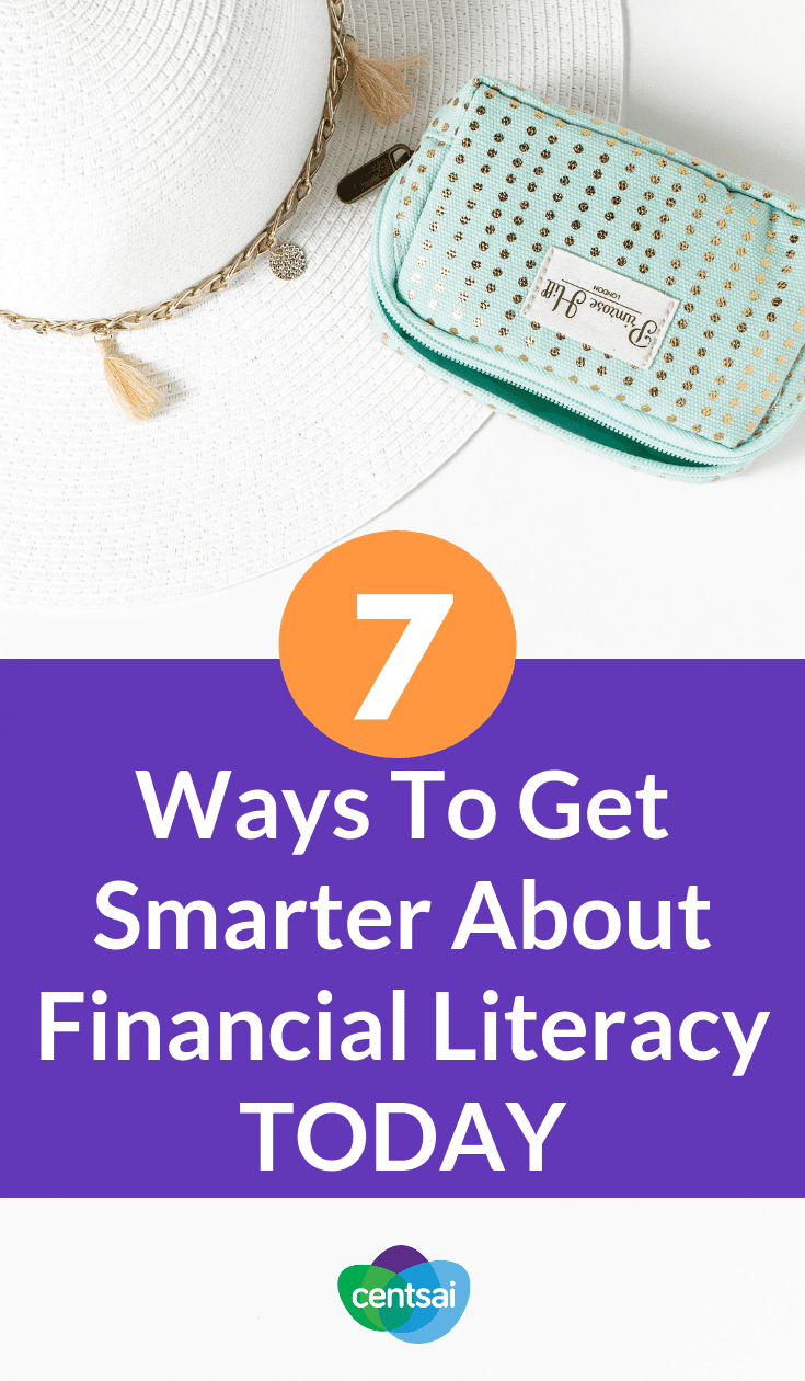 7 Ways To Get Smarter About #FinancialLiteracy Today. Do you often feel unsure of your financial decisions? Check out these ways to improve your financial literacy so you can make good choices. #financialplanning #financialindependence #personalfinance #personalfinancetips