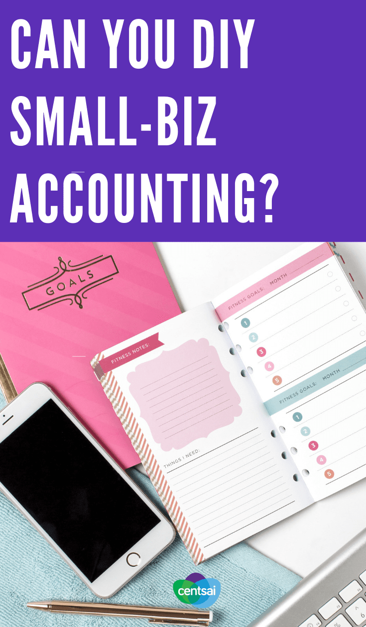 Can You DIY Small-Biz Accounting? With everything a #smallbusiness needs — payroll, #taxes #bookkeeping — can you do it all? Learn when and how to do small-business accounting. #financialliteracy #financialplanning