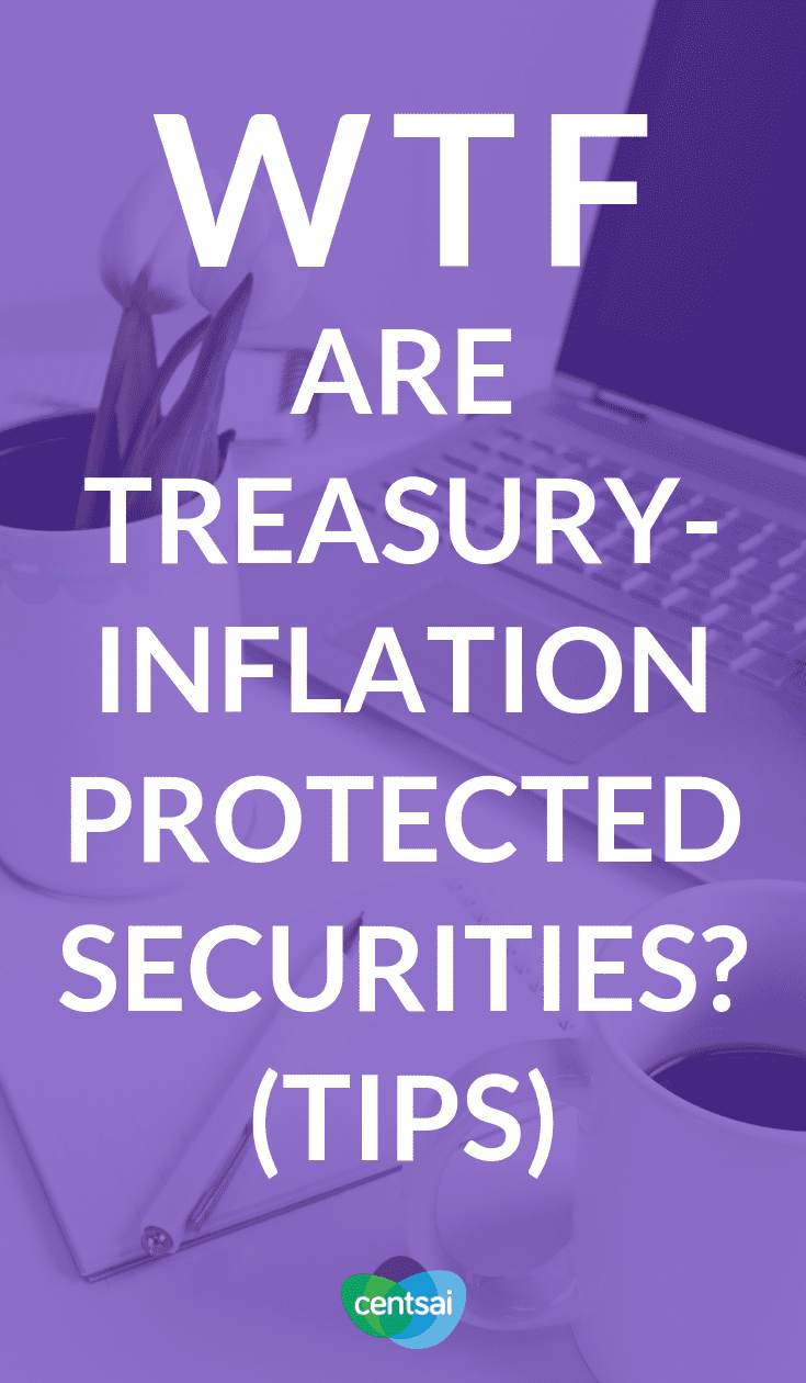 WTF are Treasury-Inflation Protected Securities? (TIPS). What are treasury inflation-protected securities, you ask? A great #investment to protect against #inflation, that's what. Get the lowdown. #personalfinance #personalfinancetips