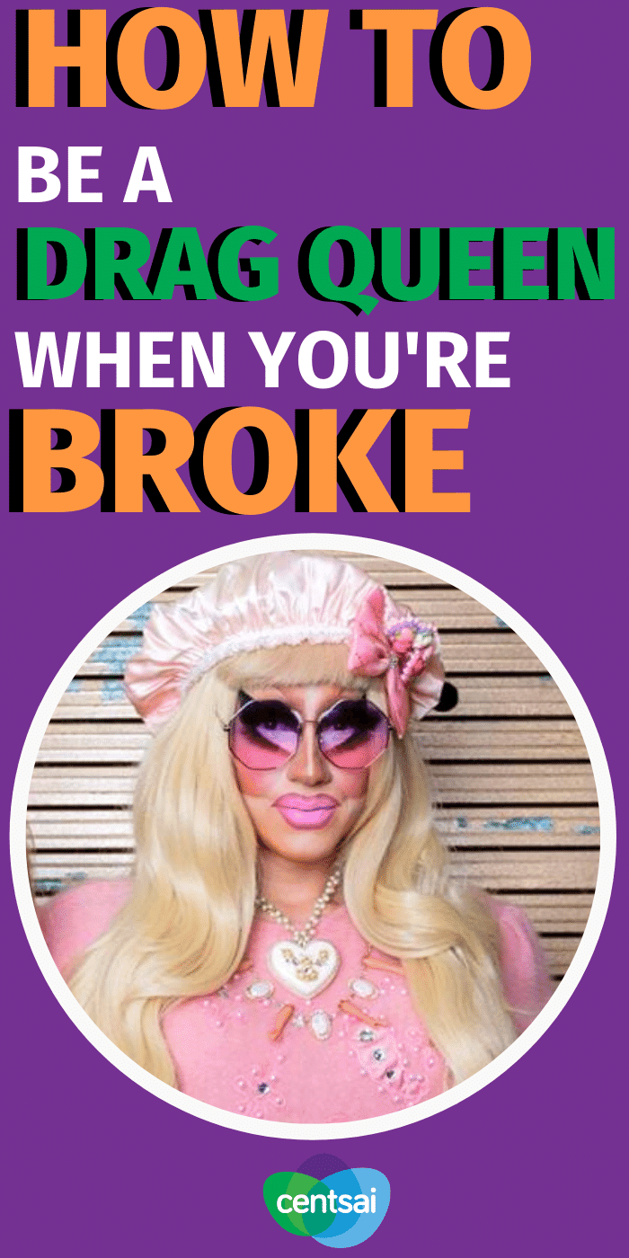 So you want to become a drag queen, but you are one broke-ass son. Let Farrah Moan of RuPaul's Drag Race and three other fabulous queens teach you how to be a drag queen for less. #CentSai #frugalhacks #frugallifehacks #frugaltips #lifestyletips #lifestyle