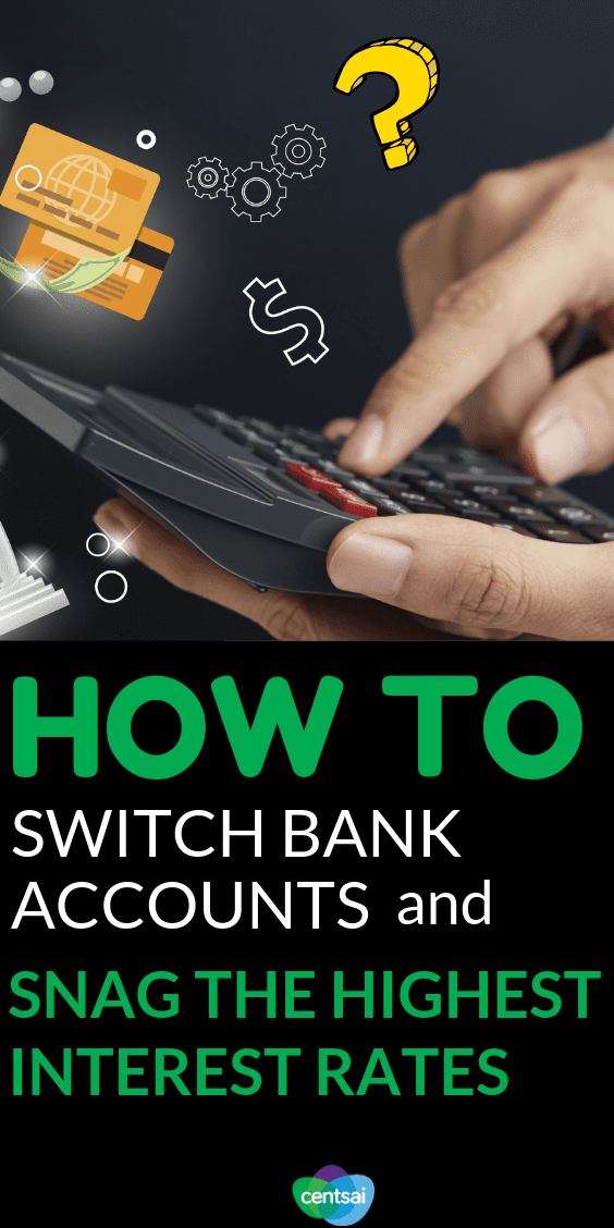 How to Switch Bank Accounts and Snag the Highest #InterestRates . Are your #savingsearning as much interest as they should be? Learn how to switch bank accounts and get the highest interest rates.