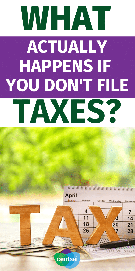 Think the IRS will ignore you if you ignore your taxes? Think again. Learn what happens if you don't file taxes and act before it's too late. #CentSai #tax #personalfinance #moneymatters #taxes