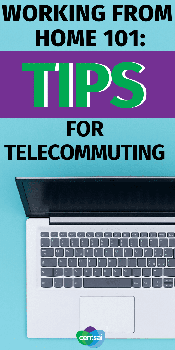 You may not be used to telecommuting apart from the occasional day. Follow these working from home tips to ensure you stay productive. #CentSai #workingfromhome #workingfromhometips #makemoney