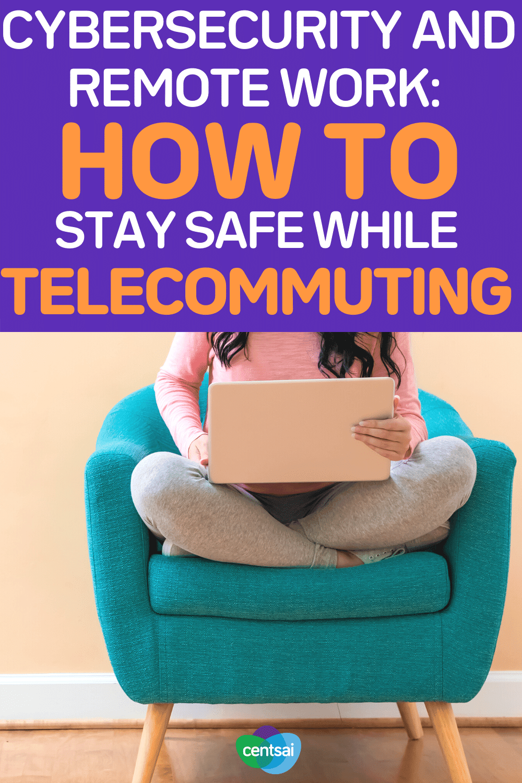 Ciberseguridad y trabajo remoto Cómo mantenerse seguro mientras trabaja a distancia