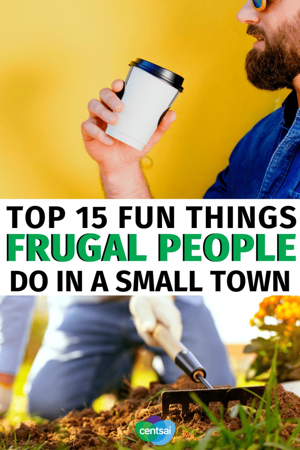 15 cosas divertidas que la gente frugal hace en un pueblo pequeño