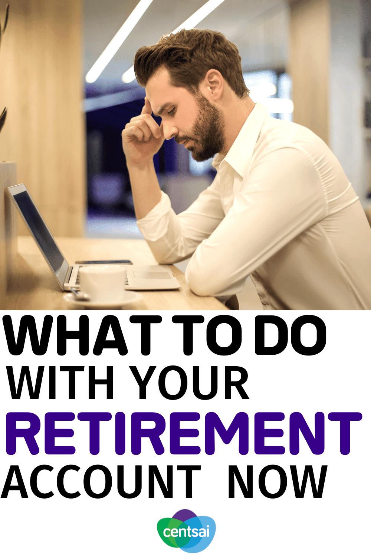 Qué hacer ahora con su cuenta de jubilación
