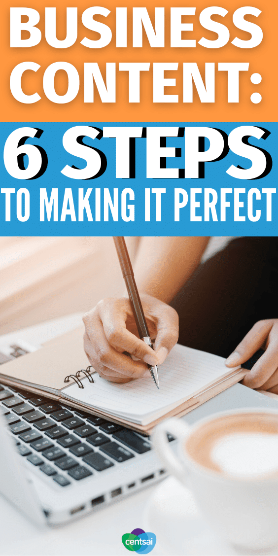 Business Content 6 Steps to Making It Perfect