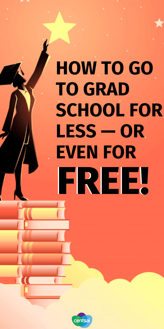 How to Go to Grad School for Less — or Even for Free!