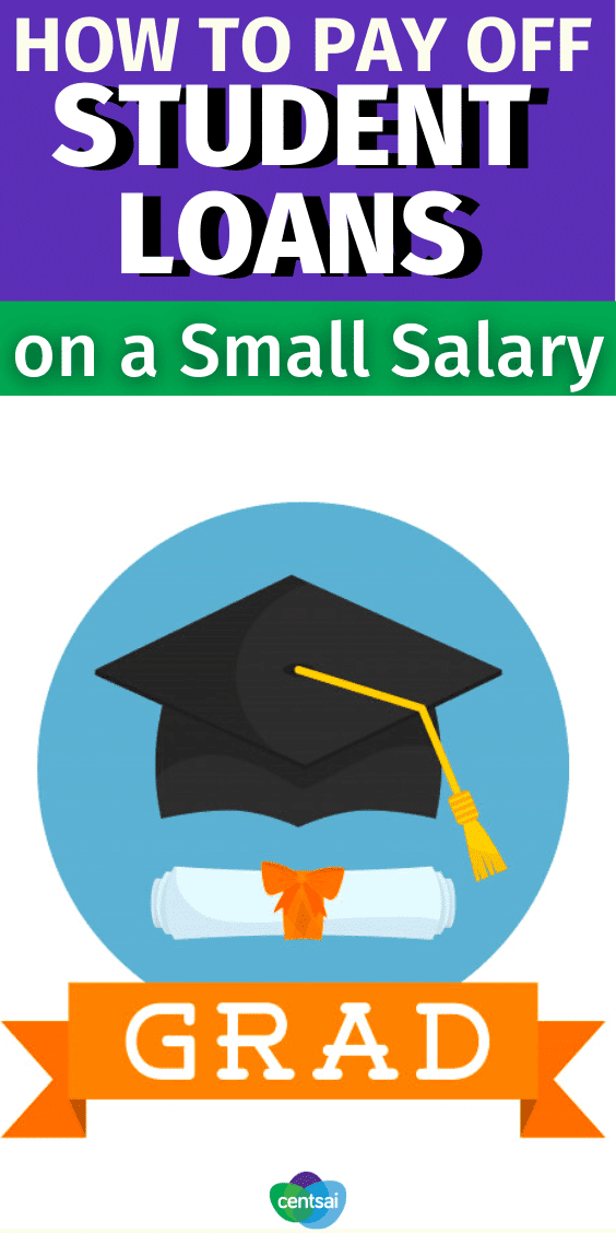 How to Pay Off Student Loans on a Small Salary