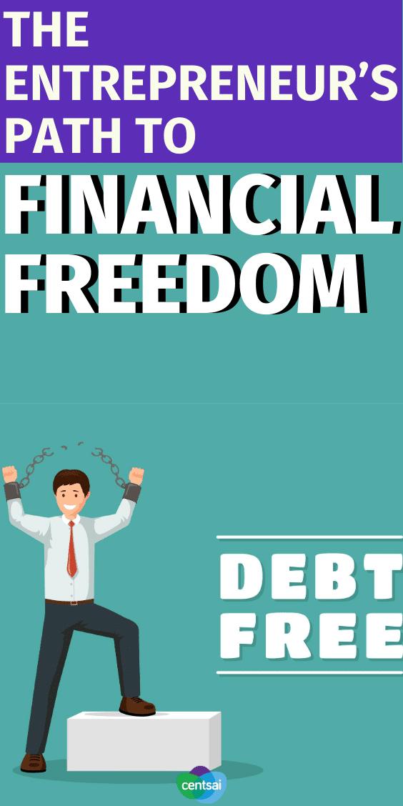El camino del emprendedor hacia la libertad financiera
