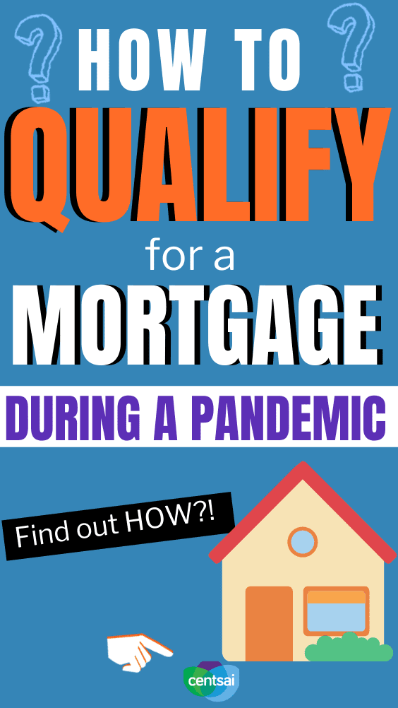 How to Qualify for a Mortgage During a Pandemic